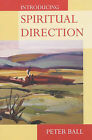 Introducing Spiritual Direction by Peter Ball (Paperback, 2003)