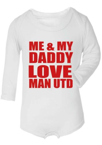 Baby  Me /& My Daddy Love Man Utd FOOTBALL long sleeve  BABY BODYSUIT,vest,top