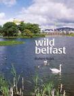 Wild Belfast by Robert Scott (Paperback, 2003)