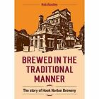 Brewed in The Traditional Manner Written by Rob Woolley Hook Norton Brewery Book