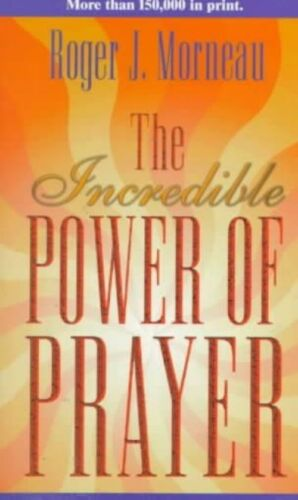1 of 1 - The Incredible Power of Prayer by Roger Morneau 9780828013291 (Paperback, 1997)