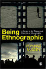 Being Ethnographic: A Guide to the Theory and Practice of Ethnography by Raymond Madden (Paperback, 2010)