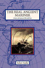 the Real Ancient Mariner by Robert Fowke (Paperback, 2010)