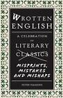 Wrotten English: A Celebration of Literary Misprints, Mistakes and Mishaps by Peter Haining (Hardback, 2010)