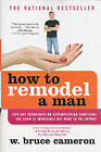 How to Remodel a Man by W. Bruce Cameron (Paperback, 2005)