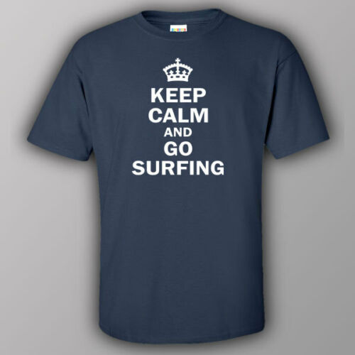 KEEP CALM AND GO SURFING surfer surfboard Funny joke T-shirt