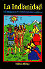 La Indianidad: The Indigenous World Before Latin Americans by Hernan Horna (Paperback, 2001)