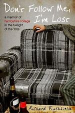 Don't Follow Me, I'm Lost: A Memoir of Hampshire College in the  Twilight of the
