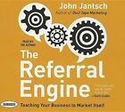 The Referral Engine: Teaching Your Business to Market Itself by John Jantsch (CD-Audio, 2011)