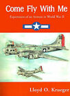 Come Fly with Me: Experiences of an Airman in World War II by Lloyd Krueger (Paperback / softback, 2000)
