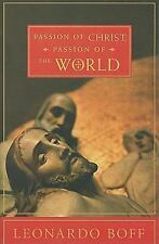 Passion of Christ, Passion of the World by Leonardo Boff (2011, Hardcover)