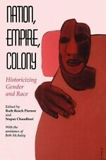 Nation, Empire, Colony : Historicizing Gender and Race (1998, Paperback)