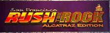 "San Francisco Rush the Rock Alcatraz Edition Arcade Marquee 24.5"" x 7"""