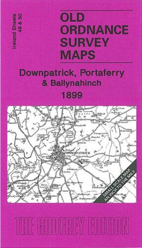 OLD ORDNANCE SURVEY MAP DOWNPATRICK PORTAFERRY BALLYNAHINCH 1899 CLOGHAN HEAD