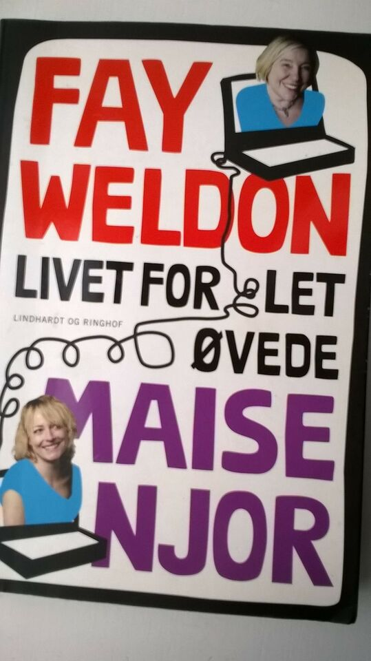 Livet for let øvede, Fay Weldon og Maise Njor, emne: anden