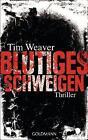 Weaver, T: Blutiges Schweigen von Tim Weaver (2011, Taschenbuch)