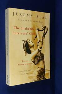 THE SNAKEBITE SURVIVORS CLUB Jeremy Seal TRAVELS AMONG SERPENTS Snake Travel