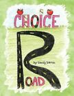 Choice Road 9781436359849 by Wendy Ann Warren Paperback