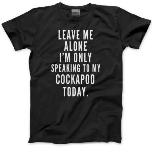 Leave Me Alone I/'m Only Talking To My Cockapoo Kids T-Shirt