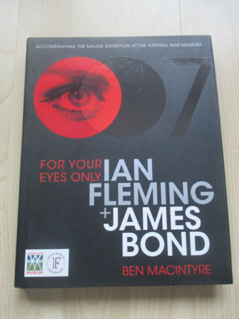 For Your Eyes Only Ian Fleming + James Bond by ben Macintyre hardback book