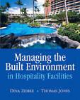 Managing the Built Environment in Hospitality Facilities by Dina Zemke, Thomas J.A. Jones (Paperback, 2009)