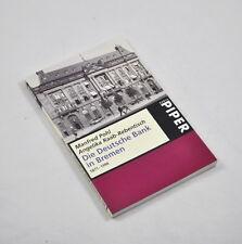 Die Deutsche Bank in Bremen 1871-1996 (Pohl & Raab-Rebentisch) Piper Serie