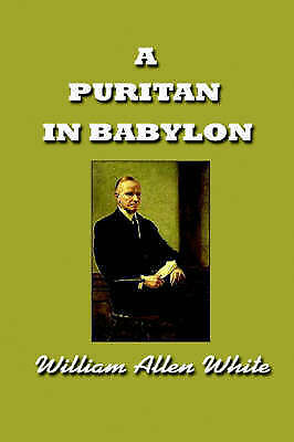A Puritan in Babylon: The Story of Calvin Coolidge Reprint by Simon Publications