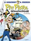 Pitt Pistol Gesamtausgabe von Albert Uderzo und René Goscinny (2015, Gebundene Ausgabe)