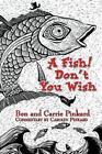 Fish Don't You Wish 9780595282296 by Ben Pinkard Paperback