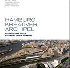 Hamburg. Kreativer Archipel von Dieter Läpple, Sarah Schreiner, Sebastian Kröger und Babette Peters (2015, Gebundene Ausgabe)