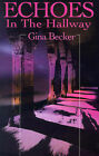 Echoes in the Hallway by Gina Becker (Paperback / softback, 2001)