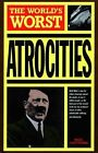 The World's Worst Atrocities by Nigel Cawthorne (Paperback, 1999)