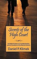 Secrets of the High Court : On Political Culture, U. S. Constitutionalism,...