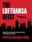 The Lufthansa Heist: Behind the Six-Million Dollar Cash Haul That Shook the World by Henry Hill, Daniel de Simone (CD-Audio, 2015)