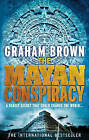 The Mayan Conspiracy by Graham Brown (Paperback, 2011)