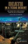 Death in a Texas Desert: And Other True Crime Stories from the Dallas Observer by Carlton Stowers (Paperback, 2003)
