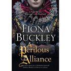 A Perilous Alliance: A Tudor Mystery by Fiona Buckley (Hardback, 2016)