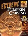Extreme Pumpkin Carving: 20 Amazing Designs from Frightful to Fabulous by Vic Hood, Jack A. Williams (Paperback, 2004)