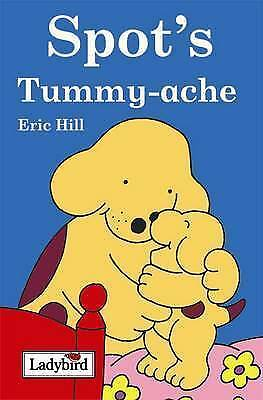 """1 of 1 - """"AS NEW"""" Spot's Tummy Ache, Hill, Eric, Book"""