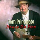 House on Fire by Tom Principato (CD, Sep-2003, Powerhouse)