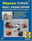 Haynes Manuals: Small Engine Repair : 5. 5 Hp Thru 20 Hp Four Stroke Engines by John Haynes and International Motorbooks Staff (1999, Paperback)