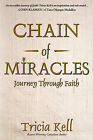 Chain of Miracles by Tricia Kell (Paperback / softback, 2008)