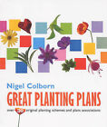 Great Planting Plans: Over 30 Original Planting Schemes and Plan Associations by Nigel Colborn (Paperback, 2000)