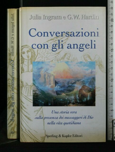 CONVERSAZIONI CON GLI ANGELI. Julia Ingram, Hardin. Sperling & Kupfer.