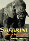 Safarini: Many Journeys by Margaret Ann Hayes (Hardback, 2007)