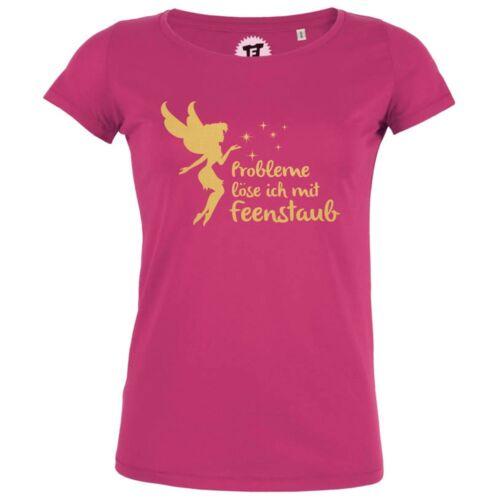 Probleme löse ich mit Feenstaub Prinzessin Gold Pink Frauen Lady Shirt S-2XL