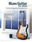 Blues Guitar for Adults: The Grown-Up Approach to Playing Blues Guitar, Book & CD by Alfred Publishing (Paperback / softback, 1999)