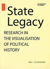 State Legacy: Research in the Visualisation of Political History by John Hyatt, Huang Zhou (Paperback, 2009)