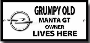 GRUMPY OLD OPEL MANTA GT OWNER LIVES HERE METAL SIGN.CLASSIC VINTAGE CARS.
