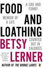 Food and Loathing by Betsy Lerner (Paperback, 2016)